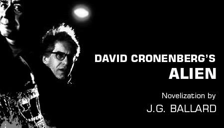 Ballardian: David Cronenberg's Alien by J.G. Ballard