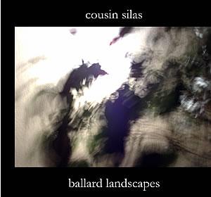 Ballardian: Cousin Silas