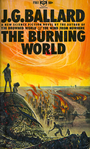 Ballardian: The Burning World