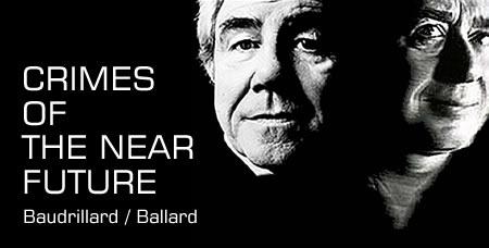 Ballardian: Baudrillard / Ballard