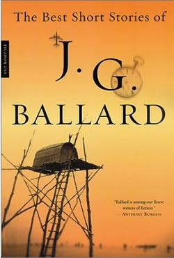 Ballardian: J.G. Ballard's Best Short Stories.