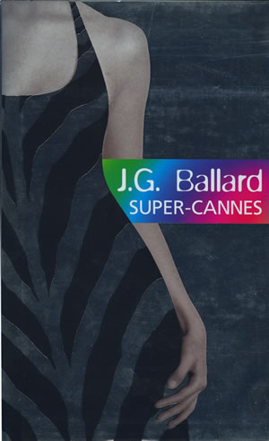 Ballardian: Super-Cannes