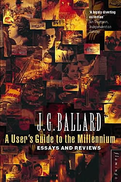 Ballardian: A User's Guide to the Millennium